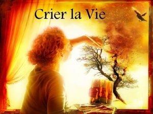 Crier la Vie Nous passons le plus beau