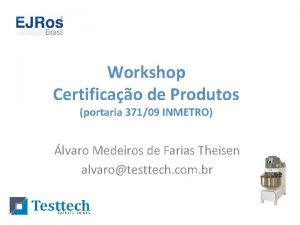 Workshop Certificao de Produtos portaria 37109 INMETRO lvaro