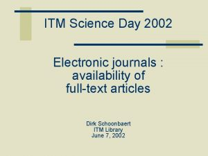 ITM Science Day 2002 Electronic journals availability of