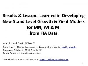Results Lessons Learned in Developing New Stand Level