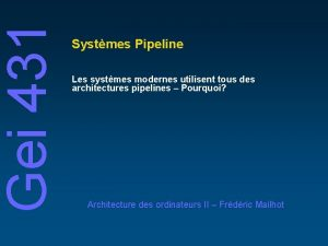 Gei 431 Systmes Pipeline Les systmes modernes utilisent