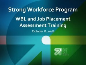 Strong Workforce Program WBL and Job Placement Assessment