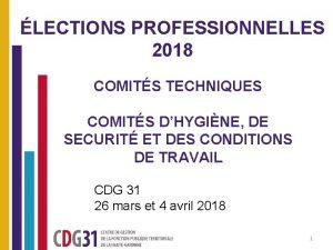 LECTIONS PROFESSIONNELLES 2018 COMITS TECHNIQUES COMITS DHYGINE DE