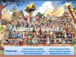 Asterix le Gaulois Realis par Salma Alloua Hamettu