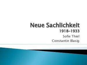 Neue Sachlichkeit 1918 1933 Sofie Thiel Constantin Blasig