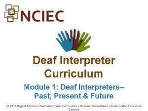 Deaf Interpreter Curriculum Module 1 Deaf Interpreters Past