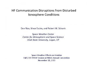 HF Communication Disruptions from Disturbed Ionosphere Conditions Don