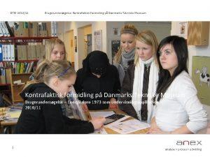 DTM 201011 Brugerundersgelse Kontrafaktisk formidling p Danmarks Tekniske