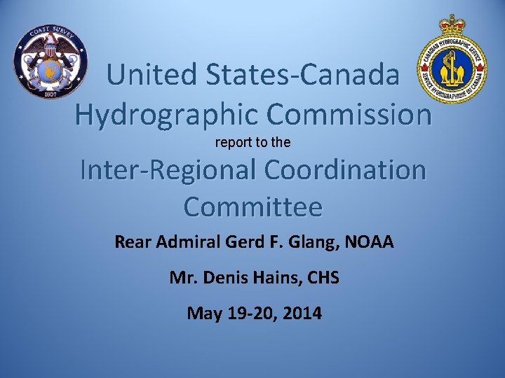 United StatesCanada Hydrographic Commission report to the InterRegional