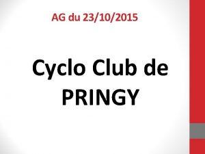 AG du 23102015 Cyclo Club de PRINGY Ordre