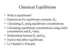 Chemical Equilibrium What is equilibrium Expressions for equilibrium