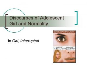 Discourses of Adolescent Girl and Normality in Girl
