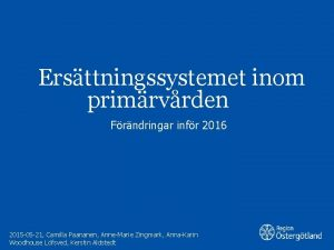 Ersttningssystemet inom primrvrden Frndringar infr 2016 2015 05