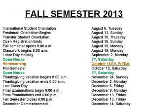 FALL SEMESTER 2013 International Student Orientation Freshman Orientation