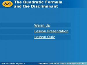 The Quadratic Formula and the The Quadratic Formula