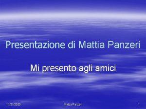 Presentazione di Mattia Panzeri Mi presento agli amici