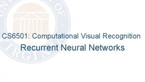 CS 6501 Computational Visual Recognition Recurrent Neural Networks
