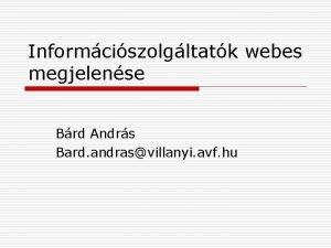 Informciszolgltatk webes megjelense Brd Andrs Bard andrasvillanyi avf