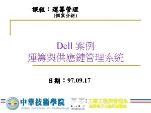 The Dell Business Model Dell delivers highvalue industrystandard