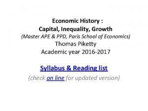 Economic History Capital Inequality Growth Master APE PPD