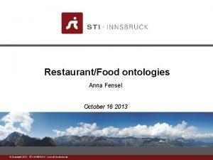 RestaurantFood ontologies Anna Fensel October 16 2013 www