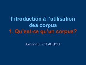 Introduction lutilisation des corpus 1 Questce quun corpus