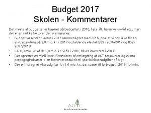 Budget 2017 Skolen Kommentarer Det meste af budgettet