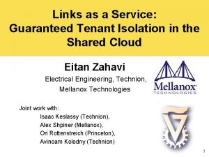 Links as a Service Guaranteed Tenant Isolation in