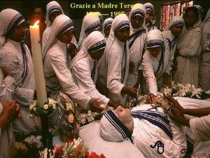 Grazie a Madre Teresa 1910 1997 8 Click