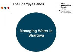 The Sharqiya Sands Managing Water in Sharqiya Managing