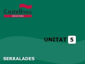 UNITAT 5 SERRALADES Unitat 5 Serralades NDEX DEFORMACIONS