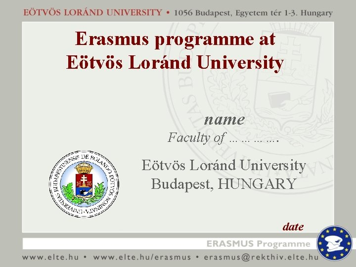 Erasmus programme at Etvs Lornd University name Faculty