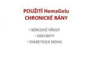 POUIT Hema Gelu CHRONICK RNY BRCOV VEDY DEKUBITY