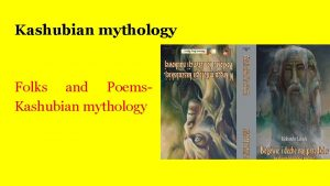 Kashubian mythology Folks and Poems Kashubian mythology Kashubian