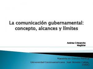 La comunicacin gubernamental concepto alcances y lmites Andrea