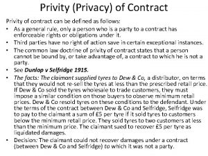 Privity Privacy of Contract Privity of contract can