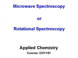 Microwave Spectroscopy or Rotational Spectroscopy Applied Chemistry Course