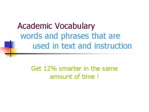 Academic Vocabulary words and phrases that are used