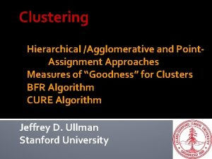 Clustering Hierarchical Agglomerative and Point Assignment Approaches Measures