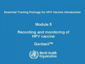 Essential Training Package for HPV Vaccine Introduction Module