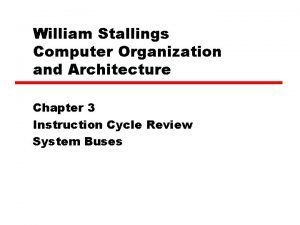 William Stallings Computer Organization and Architecture Chapter 3