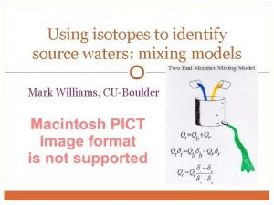 Using isotopes to identify source waters mixing models