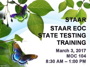 STAAR EOC STATE TESTING TRAINING March 3 2017