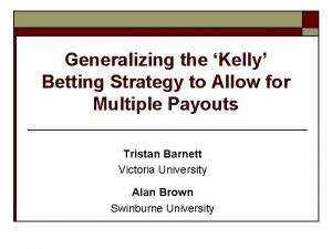 Generalizing the Kelly Betting Strategy to Allow for