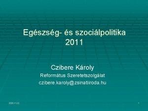 Egszsg s szocilpolitika 2011 Czibere Kroly Reformtus Szeretetszolglat