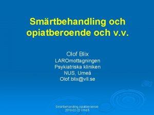 Smrtbehandling och opiatberoende och v v Olof Blix