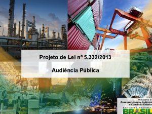 Projeto de Lei n 5 3322013 Audincia Pblica