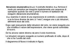 Iterazione enumerativa for Il costrutto iterativo fornisce il