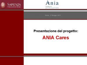 Roma 27 Maggio 2015 Presentazione del progetto ANIA