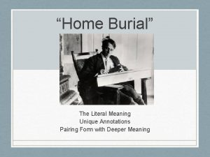Home Burial The Literal Meaning Unique Annotations Pairing